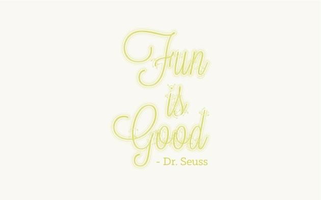 Fun is Good-Dr Seuss-Clarissa Nash-Five12 Studio