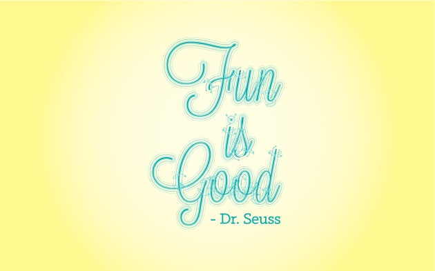Fun is Good-Dr Seuss-Quotes-typography
